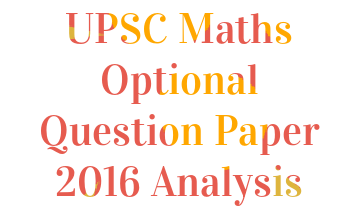 UPSC Maths Optional Question Paper 2016 Analysis